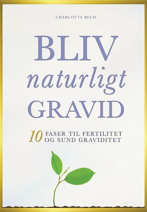 Bliv Naturligt Gravid